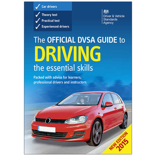 The Official DVSA Guide to Driving 2015: Essential Skills