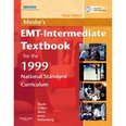 Mosby's EMT-Intermediate Textbook for the 1999 Curriculum
