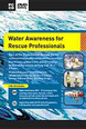 Water Awareness For Rescue Professionals - CD & DVD Set