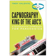 Capnography, King of the ABC's: A Systematic Approach for Paramedics